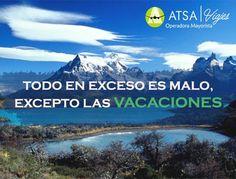 Todo en exceso es malo, excepto las vacaciones.  #AtreveteAviajar #ATSAviajes