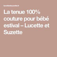 La tenue 100% couture pour bébé estival – Lucette et Suzette