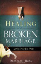 Healing a Broken Marriage - Deborah Ross Ministries, Inc. Marriage Romance, Save My Marriage, Marriage Relationship, Relationships Love, Love Is My Religion, Broken Spirit, Broken Marriage, Message Of Hope, Love Never Fails