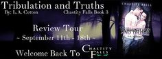 Review Tour, Excerpt & Giveaway ~ Tribulation and Truths (Chastity Falls #3) by L.A. Cotton