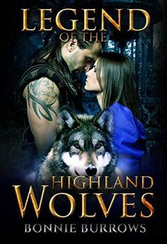 Legend Of The Highland Wolves: Historical Paranormal Romance