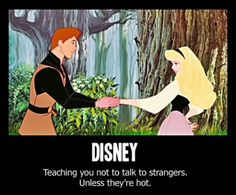 True. For the record, Snow White actually ran away from the creepy guy who randomly approached her and turned out to be a prince