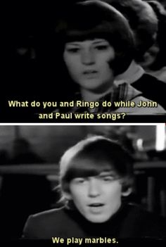 George Harrison everyone, now that's funny.