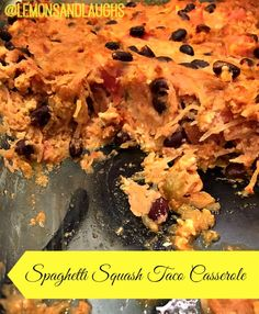 dinner for week of 7/20  Spaghetti Squash Taco Casserole - Lemons and Laughs