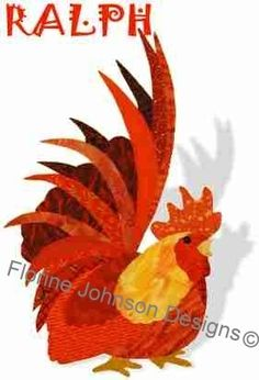 RALPH - Florine Johnson Designs Featuring Those Radical Roosters Appliques