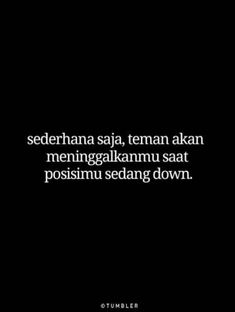 Quotes Sahabat, Fake Quotes, Fake Friend Quotes, Down Quotes, Sarcastic Quotes, Change Quotes, Words Quotes, Best Quotes, Funny Quotes