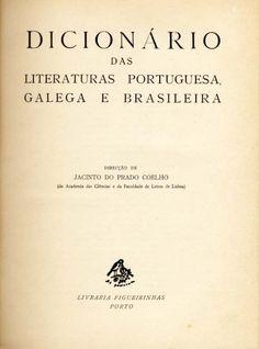 DICIONARIO DAS LITERATURAS PORTUGUESA GALEGA E BRASILEIRA - COELHO (Jacinto do Prado)