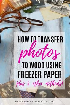 Do you wonder how to transfer photos to wood for your next upcycling project? Here you'll find quick and easy, step by step tutorial on image transfer to wood using freezer paper plus you'll get 5 other methods as well. #phototransfertowoodwithfreezerpaper #imagetransfertowood #diyimagetransfer Paper Transfer To Wood, Freezer Paper Transfers, Picture Transfer To Wood, Transfer Images To Wood, Freezer Paper Stenciling, Freezer Paper Crafts, Picture Onto Wood, Stencil Wood, How To Dye Fabric