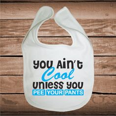 Spit baby bibs funny bibs spit happens oh spit funny baby shower you aint cool unless you pee your pants funny baby clothes funny custom onesies funny bibs and tees prime decals negle Choice Image
