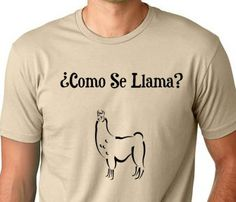 Como se llama funny T shirt screenprinted spanish by MyPersonaliTs, $12.99  My Lead teacher would like this.