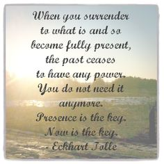 The present #EckhartTolle #quote