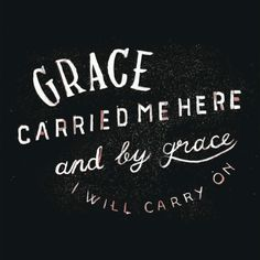 Scripture says God's grace is sufficient. The word sufficient simply means competent, enough or qualified. That means you always have whatever you need by His grace. You will never face anything that God's grace cannot empower you to move through. We serve a God who is more than enough, and His grace is more than enough, too! Anytime you feel weak, remember, when you rely on His grace, that is when you are at your strongest. When you feel like you can't go on, that's when He