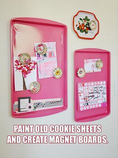 Paint old cooking sheets and make them into magnet boards! This would be helpful for the many pictures my kid does of her hand.