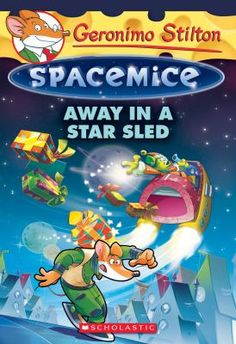 Spacemice: Away in a Star Sled by Geronimo Stilton