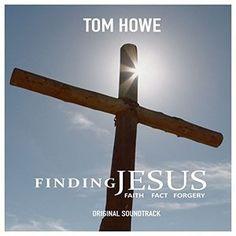 Original Soundtrack (OST) to the TV series Finding Jesus: Faith Fact Forgery (2015). Music composed by Tom Howe.    Finding Jesus: Faith Fact Forgery Soundtrack by #TomHowe #FindingJesus #soundtrack #religion #series #documentary