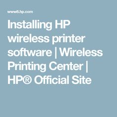 Installing HP wireless printer software | Wireless Printing Center | HP® Official Site