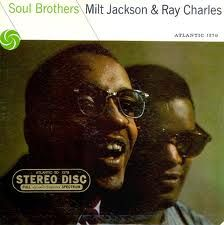 Milt and Ray   album called Soul Brothers