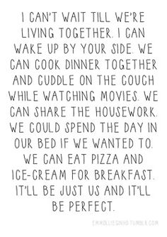 If you ask me what I want in life I'd tell you that I want this. I want it to be just us me and her. That'll be perfect.