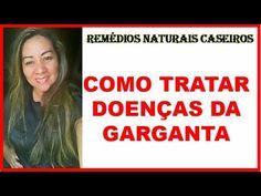 Como Tratar Doenças da Garganta Com Remédios Naturais Caseiros