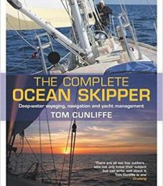 The Complete Ocean Skipper: Deep-Water Voyaging Navigation And Yacht Management PDF