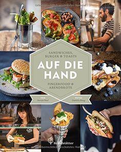 Auf die Hand - Sandwiches, Burger & Toasts, Fingerfood & Abendbrote: Amazon.de: Stevan Paul, Daniela Haug: Bücher