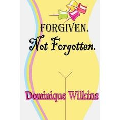 Reviewed by Mamta Madhavan for Readers' Favorite  Forgiven. Not Forgotten. by Dominique Wilkins is about Jo Pembrooke who is a teenager with low self esteem and from a low income family. She falls in love with Kenneth Edward Biale and marries him. Kenneth walks into the house one day to find Jo with her friend Joseph. Though only a friend, Kenny expresses his dislike over the incident. Their relationship is not the same the after that. The twist in the story comes when Jo finds out that…