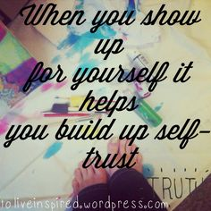 When you show up for yourself it helps you build up self-trust. #Tuesdaytruth