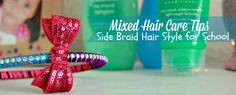 Mixed Hair Care Tips: Easy Side Braid Hairstyle for School