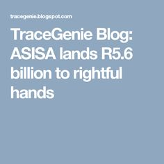 TraceGenie Blog: ASISA lands R5.6 billion to rightful hands