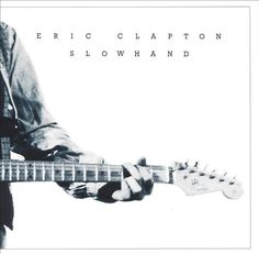 Slowhand - Eric Clapton | Songs, Reviews, Credits | AllMusic