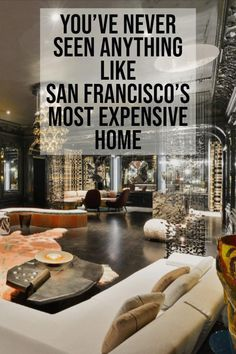 You've Never Seen Anything Like San Francisco's Most Expensive Home Expensive Houses, Most Expensive, Estate Homes, San Francisco, Spaces, Design, Decor, Decoration, Dekoration