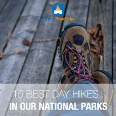 Hiking is such a huge part of being outdoors, camping, connecting with nature and even RVing... Check out 15 day hikes in our National Parks that just might interest you! #nationalparks #hike