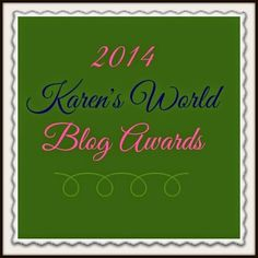 Nominations for the 2014 Blog Awards! A Peek at Karen's World