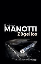 Zügellos - Dominique Manotti - 9783867541930