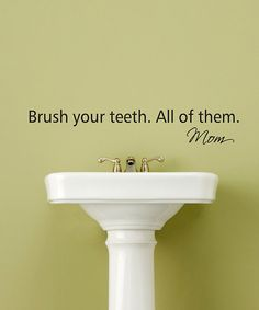 'Brush Your Teeth. All of Them.' Wall Quote