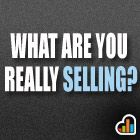 The Secret Marketing Question: What Are You Really Selling?