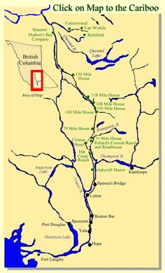 Map of the locations of the Cariboo Gold Rush Tammy Love, Meanwhile In Canada, Fraser River, O Canada, Hudson Bay, 10 Year Anniversary, Best Kept Secret, True North, Gold Rush