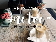 the-power-of-me-too-lettersfromtheexile