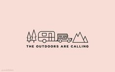 the outdoors are calling