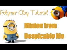 ▶ Tuto - Le Minion / Polymer Clay Tutorial - Minion from Despicable Me - YouTube