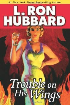 Trouble on His Wings (Stories from the Golden Age) by L. Ron Hubbard, http://www.amazon.com/dp/1592123368/ref=cm_sw_r_pi_dp_Iszesb091FDAD