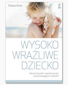 Wysoko wrażliwe dziecko | GWP Gdańskie Wydawnictwo Psychologiczne | Księgarnia Natuli