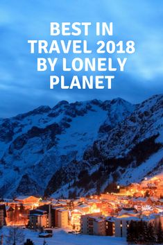 Best in Travel 2018 by Lonely Planet Lonely Planet, The Ordinary, Best Sellers, Mount Everest, Countries, Planets, Travel Tips, Cities, Presents