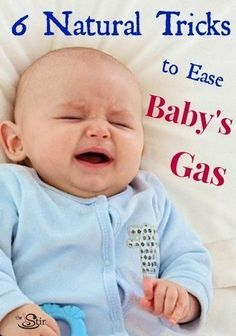 Perfect tips for easing baby's gas -- the natural way!