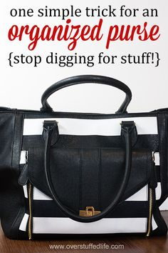Are you always digging to find your keys or a pen in your purse? Learn this simple organization trick and stop digging once and for all! #overstuffedlife