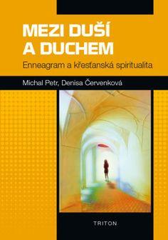Mezi duší a Duchem - enneagram a křesťanská spiritualita-Foto:Nakladatelství  Triton