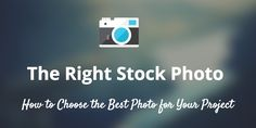 How to Choose the Right Stock Photo for Your Next Project