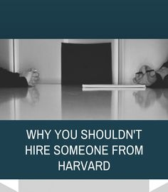 Why You Shouldn't Hire Someone From Harvard Harvard, Public Relations, Productivity, Tech, Social Media, Inspiration, Biblical Inspiration, Social Networks, Technology