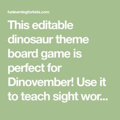This editable dinosaur theme board game is perfect for Dinovember! Use it to teach sight words, letter identification, letter sounds, math facts and more! Dinosaur Activities, Printable Activities For Kids, Hands On Activities, Preschool Activities, Multiplication Facts, Math Facts, Spelling Words, Sight Words, Sight Word Centers