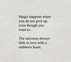 I am magic. Don't give up on me and I promise you won't regret it. Just close your eyes and escape reality with me, even if just for a few seconds. Let all your troubles float away with ease. For now we are neither here nor there, but in a world of our own.